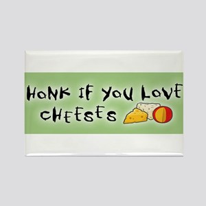 Honk if you love Cheeses Rectangle Magnet