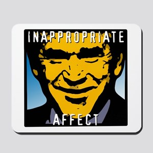 Inappropriate Affect  -Bush Mousepad