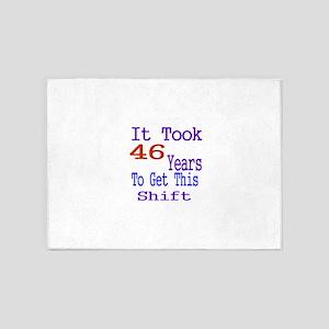 It Took 46 Years Birthday Designs 5'x7'Area Rug
