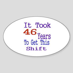 It Took 46 Years Birthday Designs Sticker (Oval)