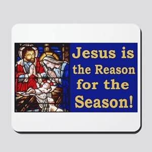 Jesus is the reason for the season stain Mousepad