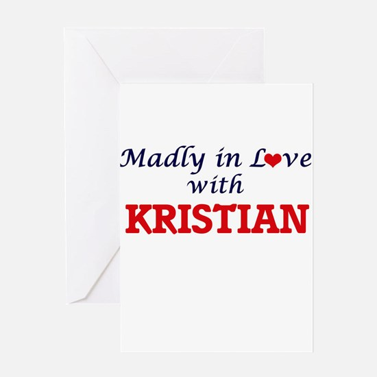Madly in love with Kristian Greeting Cards