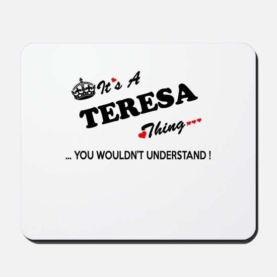 TERESA thing, you wouldn't understand Mousepad