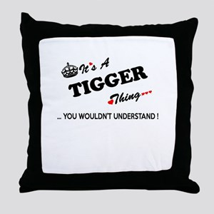 TIGGER thing, you wouldn't understand Throw Pillow