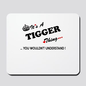 TIGGER thing, you wouldn't understand Mousepad
