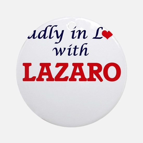 Madly in love with Lazaro Round Ornament