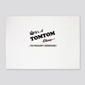 TOMTOM thing, you wouldn't understa 5'x7'Area Rug