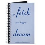 Go Fetch Your Biggest Dream Journal