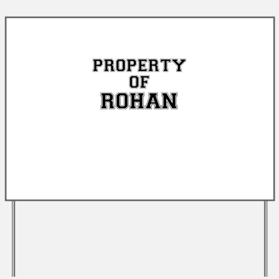 Property of ROHAN Yard Sign