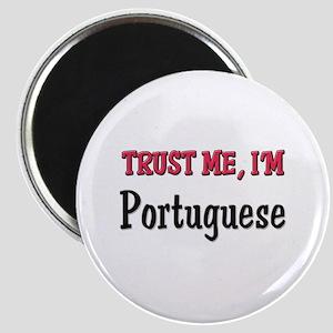 Trust Me I'm a Portuguese Magnet