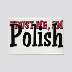 Trust Me I'm a Polish Rectangle Magnet