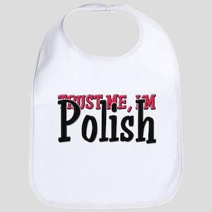 Trust Me I'm a Polish Bib