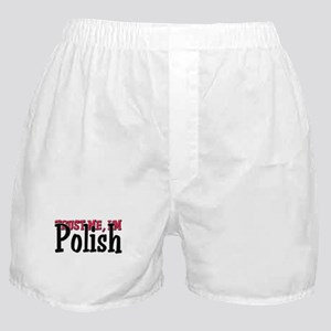 Trust Me I'm a Polish Boxer Shorts
