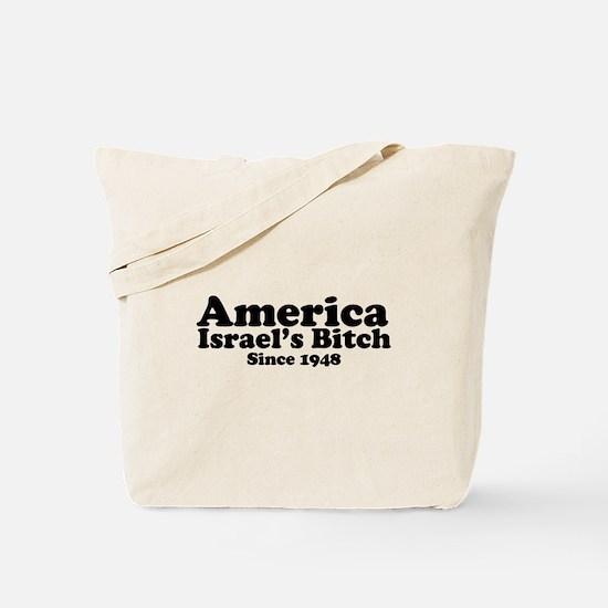 America Israel's Bitch Since 1948 Tote Bag