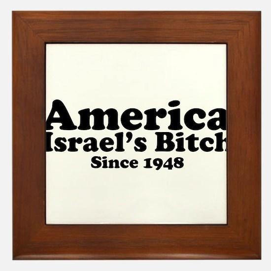 America Israel's Bitch Since 1948 Framed Tile