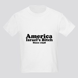 America Israel's Bitch Since 1948 Kids Light T-Shi
