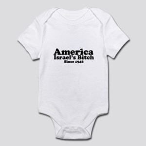 America Israel's Bitch Since 1948 Infant Bodysuit