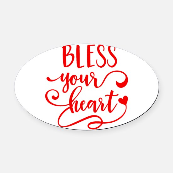 BLESS YOUR HEART -2 Oval Car Magnet
