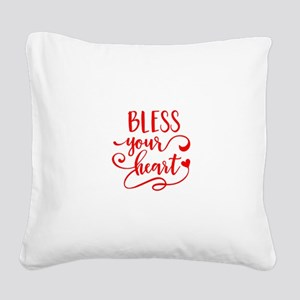 BLESS YOUR HEART -2 Square Canvas Pillow