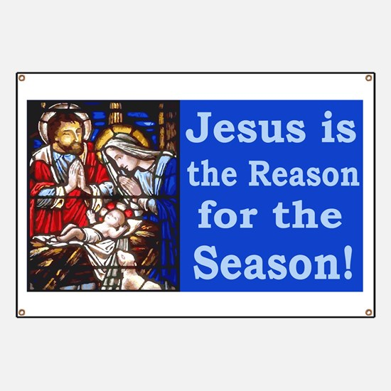Jesus is the reason for the season stained Banner