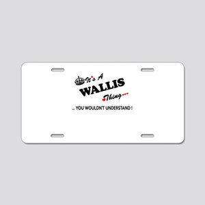 WALLIS thing, you wouldn't Aluminum License Plate