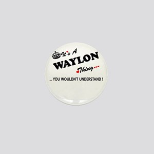 WAYLON thing, you wouldn't understand Mini Button