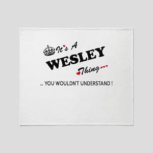 WESLEY thing, you wouldn't understan Throw Blanket