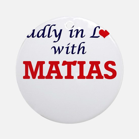 Madly in love with Matias Round Ornament