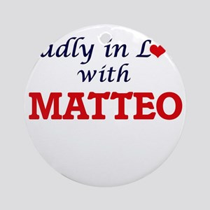 Madly in love with Matteo Round Ornament