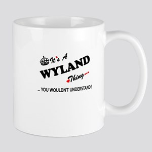 WYLAND thing, you wouldn't understand Mugs