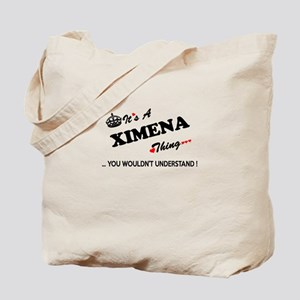 XIMENA thing, you wouldn't understand Tote Bag
