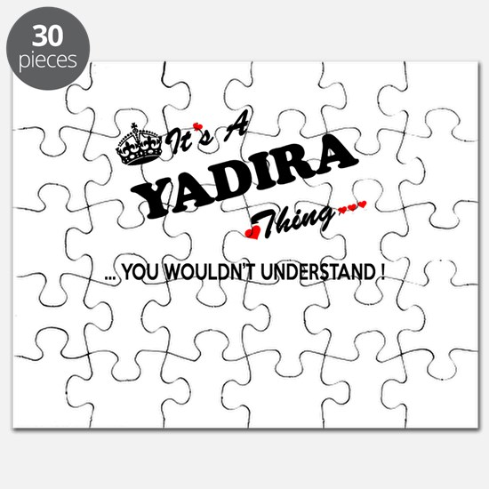 YADIRA thing, you wouldn't understand Puzzle