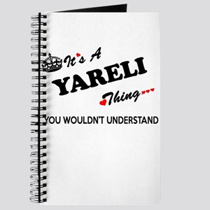YARELI thing, you wouldn't understand Journal