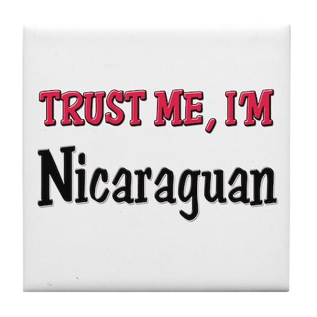 Trust Me I'm Nicaraguan Tile Coaster