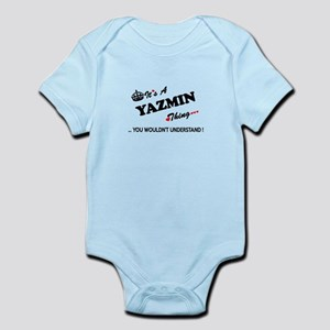 YAZMIN thing, you wouldn't understand Body Suit