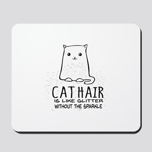 Cat Hair is like Glitter without the sparkle Mouse