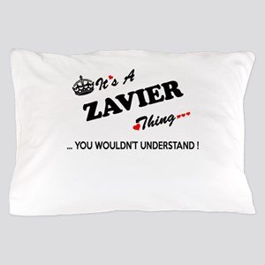 ZAVIER thing, you wouldn't understand Pillow Case