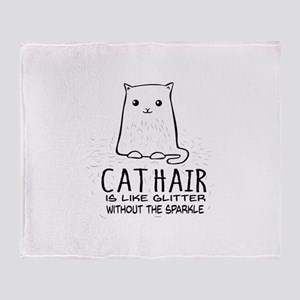 Cat Hair is like Glitter without the sparkle Throw