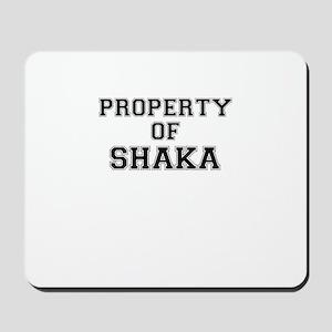 Property of SHAKA Mousepad