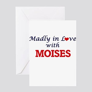 Madly in love with Moises Greeting Cards