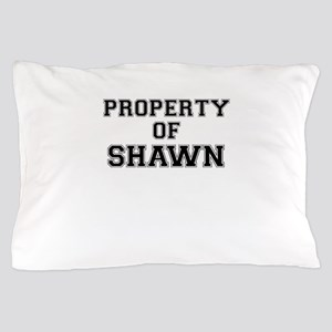Property of SHAWN Pillow Case