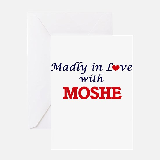 Madly in love with Moshe Greeting Cards