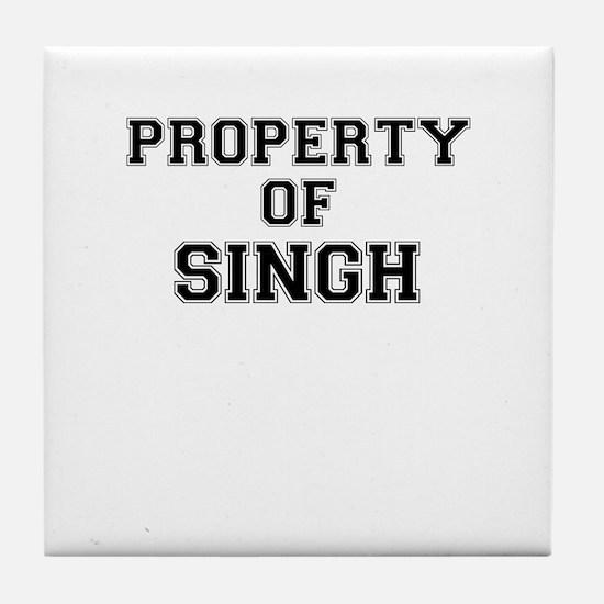 Property of SINGH Tile Coaster