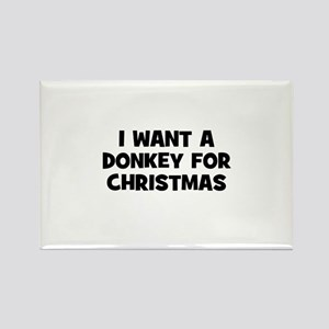 I want a Donkey for Christmas Rectangle Magnet