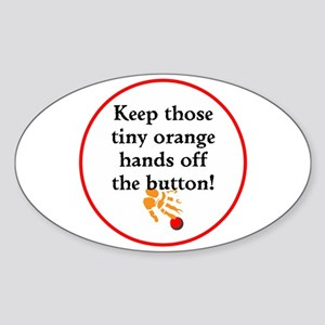 Keep Trump's tiny hands off the button Sticker