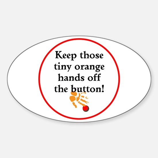 Keep Trump's tiny hands off the button Decal