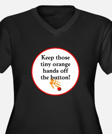 Keep Trump's tiny hands off the button Plus Size T