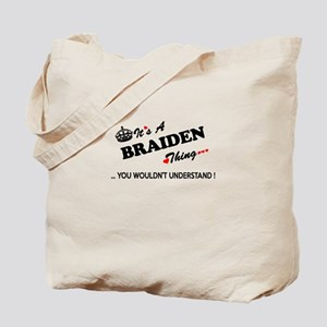 BRAIDEN thing, you wouldn't understand Tote Bag