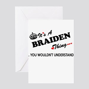 BRAIDEN thing, you wouldn't underst Greeting Cards