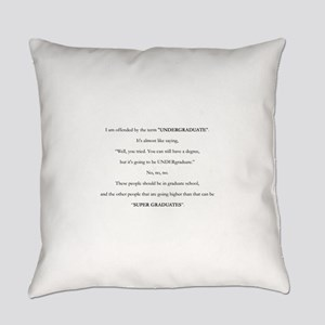 Offended Undergrad Everyday Pillow